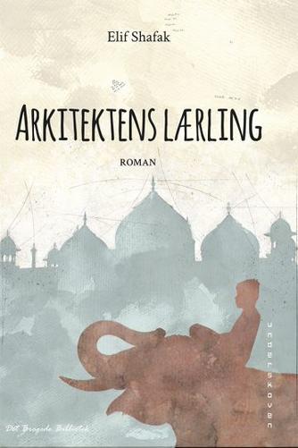 Elif Shafak: Arkitektens lærling
