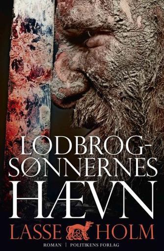 Lasse Holm (f. 1968): Lodbrogsønnernes hævn : roman