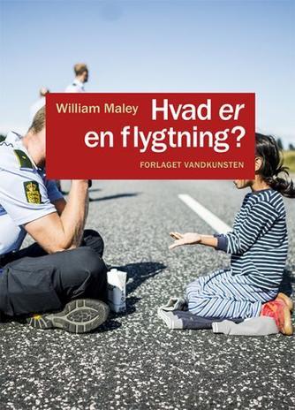 William Maley (f. 1957): Hvad er en flygtning?