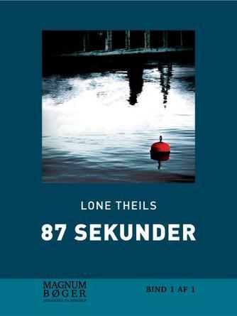 Lone Theils: 87 sekunder (Magnumbøger)