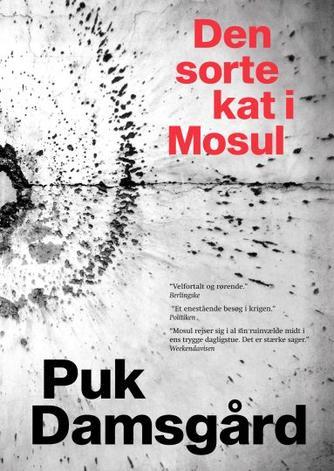 Puk Damsgård Andersen: Den sorte kat i Mosul