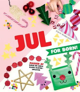 Karin Andersson (f. 1978-04-15): Jul for børn!