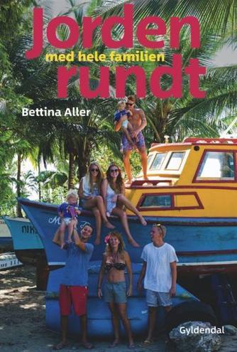 Bettina Aller: Jorden rundt med hele familien