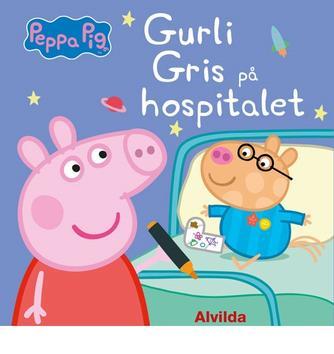 : Gurli Gris på hospitalet
