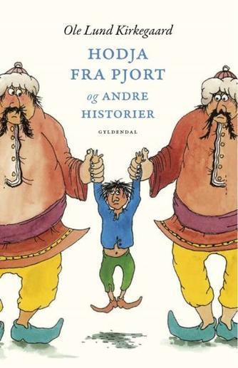 Ole Lund Kirkegaard: Hodja fra Pjort og andre historier (Orla Frø-Snapper, Albert)