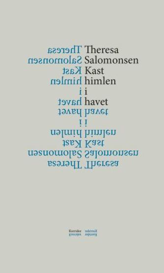 Theresa Salomonsen (f. 1985): Kast himlen i havet
