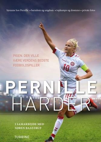 Pernille Harder, Søren Baastrup: Pernille Harder : pigen, der ville være verdens bedste fodboldspiller