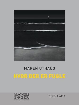 Maren Uthaug: Hvor der er fugle. Bind 1 (Magnumbøger)