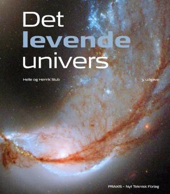 Helle Stub, Henrik Stub: Det levende univers