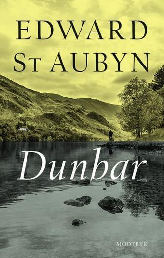 Edward St. Aubyn: Dunbar