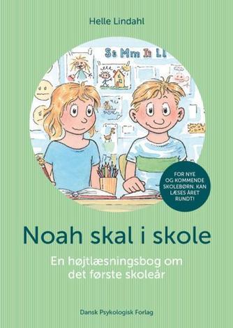 Helle Lindahl: Noah skal i skole : en højtlæsningsbog om det første skoleår