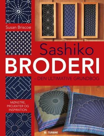 Susan Briscoe: Sashiko broderi : den ultimative grundbog