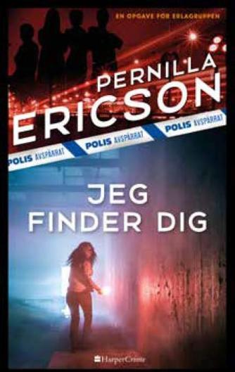 Pernilla Ericson: Jeg finder dig