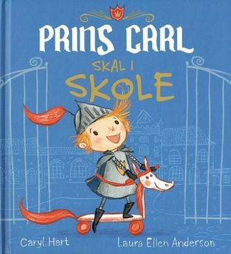 Caryl Hart, Laura Ellen Anderson: Prins Carl skal i skole