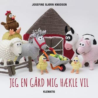 Josefine Bjørn Knudsen: Jeg en gård mig hækle vil