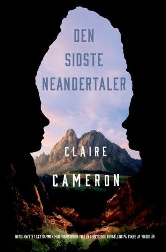 Claire Cameron (f. 1973): Den sidste neandertaler