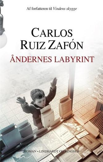 Carlos Ruiz Zafón: Åndernes labyrint