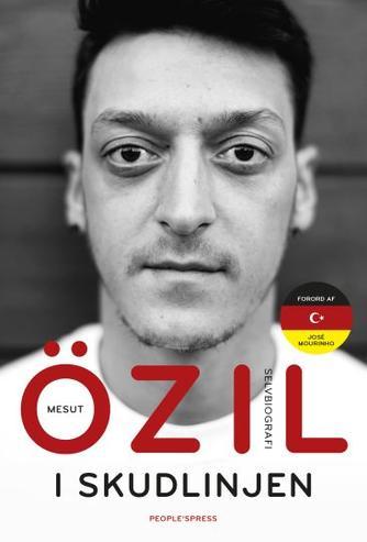 Mesut Özil (f. 1988), Kai Psotta: I skudlinjen : selvbiografi