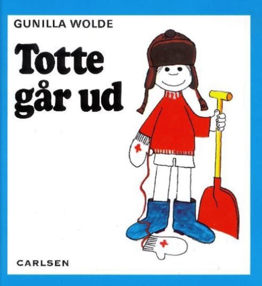 Gunilla Wolde: Totte går ud