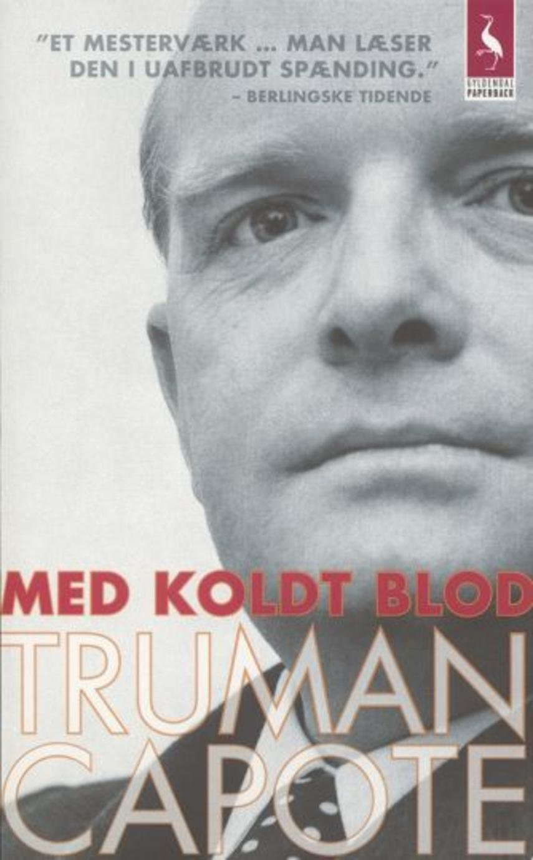 Truman Capote: Med koldt blod : en sandfærdig beretning om et massemord og dets følger