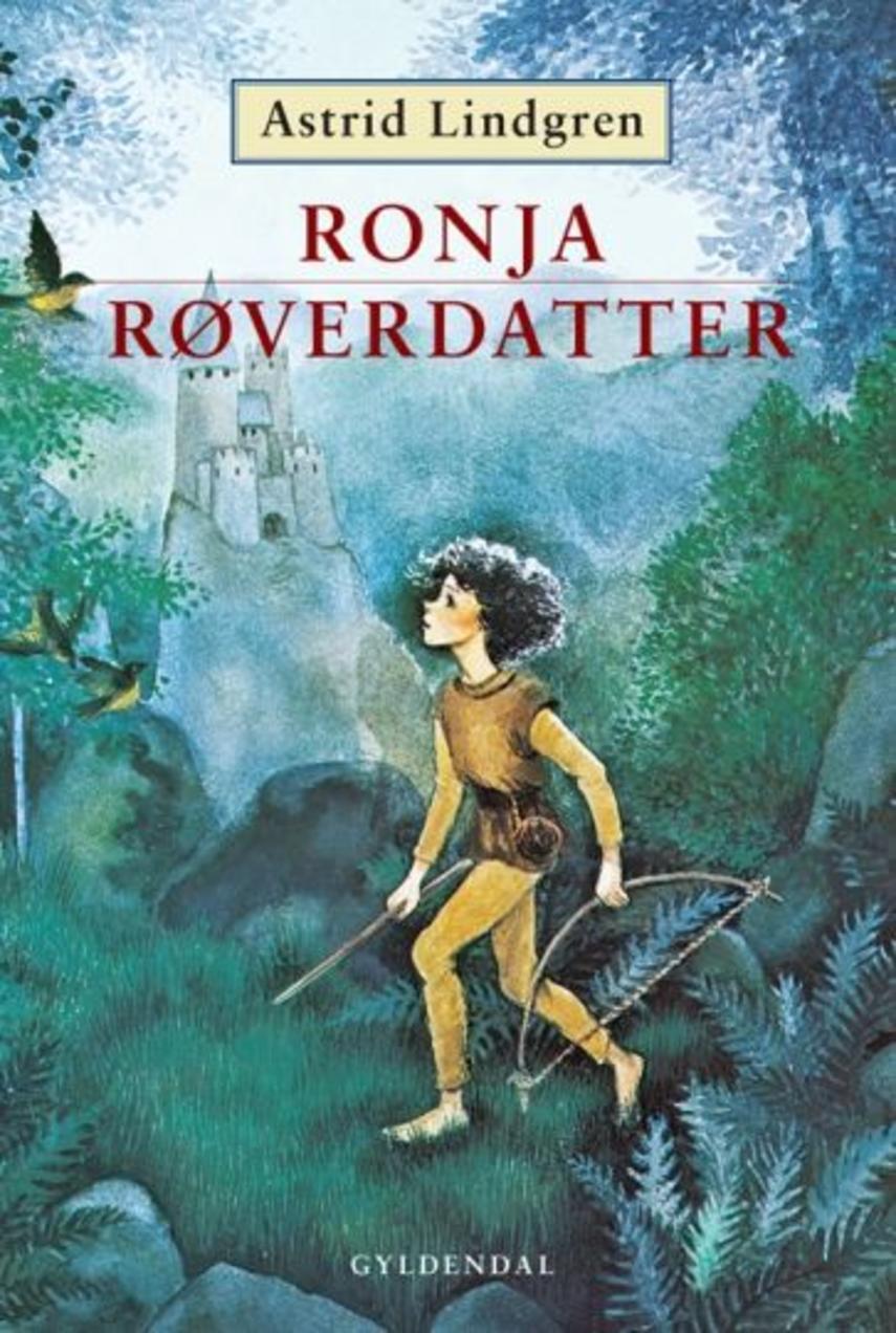 Astrid Lindgren: Ronja røverdatter (Ved Kina Bodenhoff)