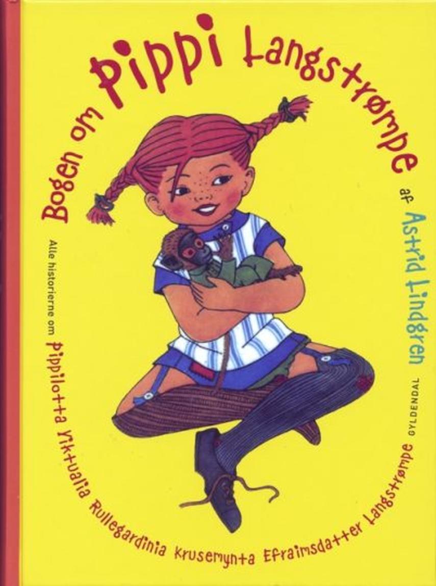 Astrid Lindgren: Bogen om Pippi Langstrømpe : samlet udgave med alle historierne om Pippi Langstrømpe (Ved Kina Bodenhoff)