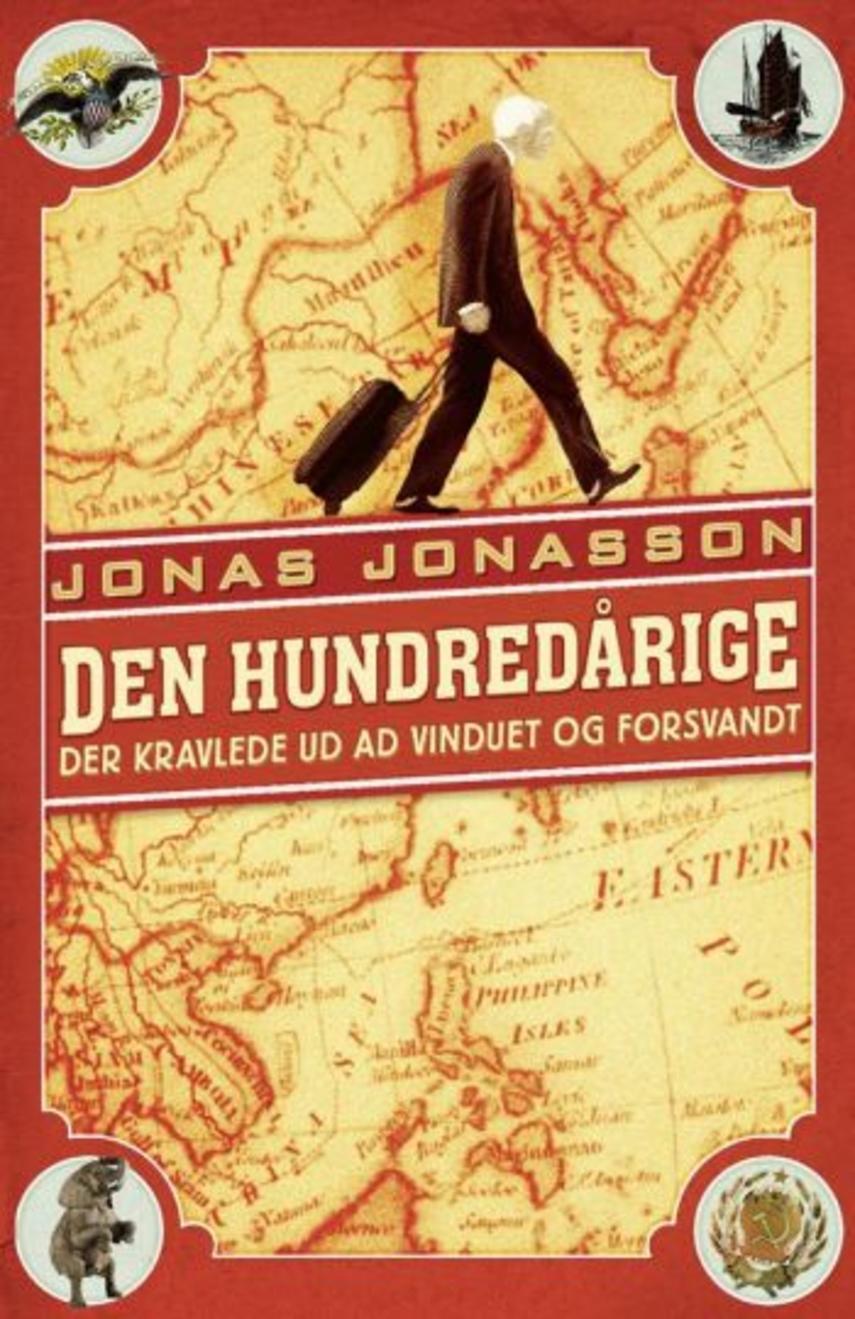 Jonas Jonasson: Den hundredårige der kravlede ud ad vinduet og forsvandt