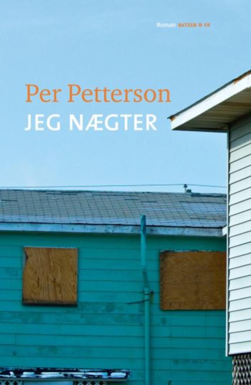 Per Petterson: Jeg nægter : roman