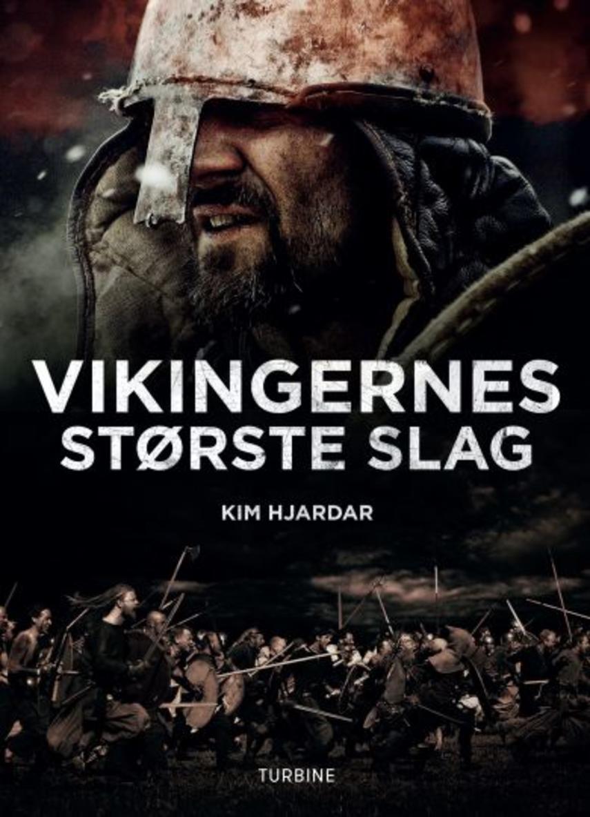 Kim Hjardar: Vikingernes største slag