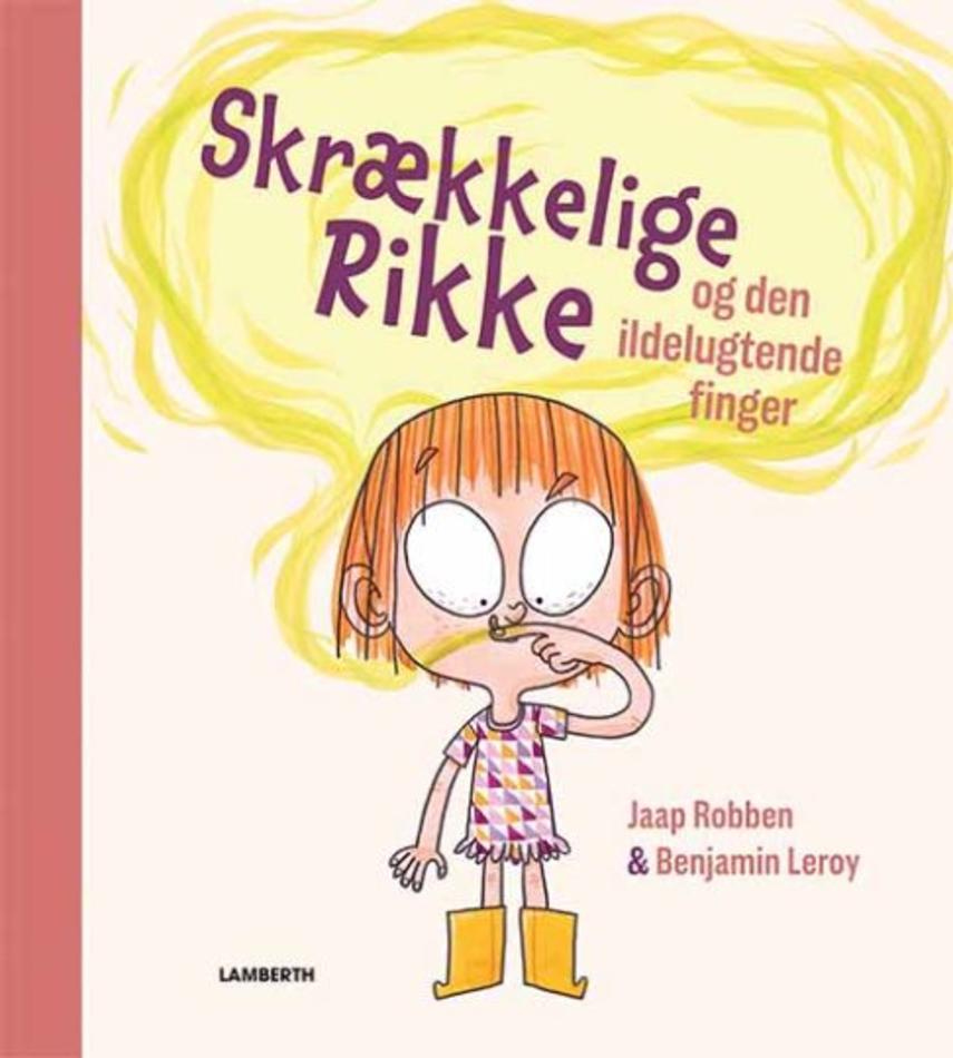 Jaap Robben, Benjamin Leroy: Skrækkelige Rikke og den ildelugtende finger