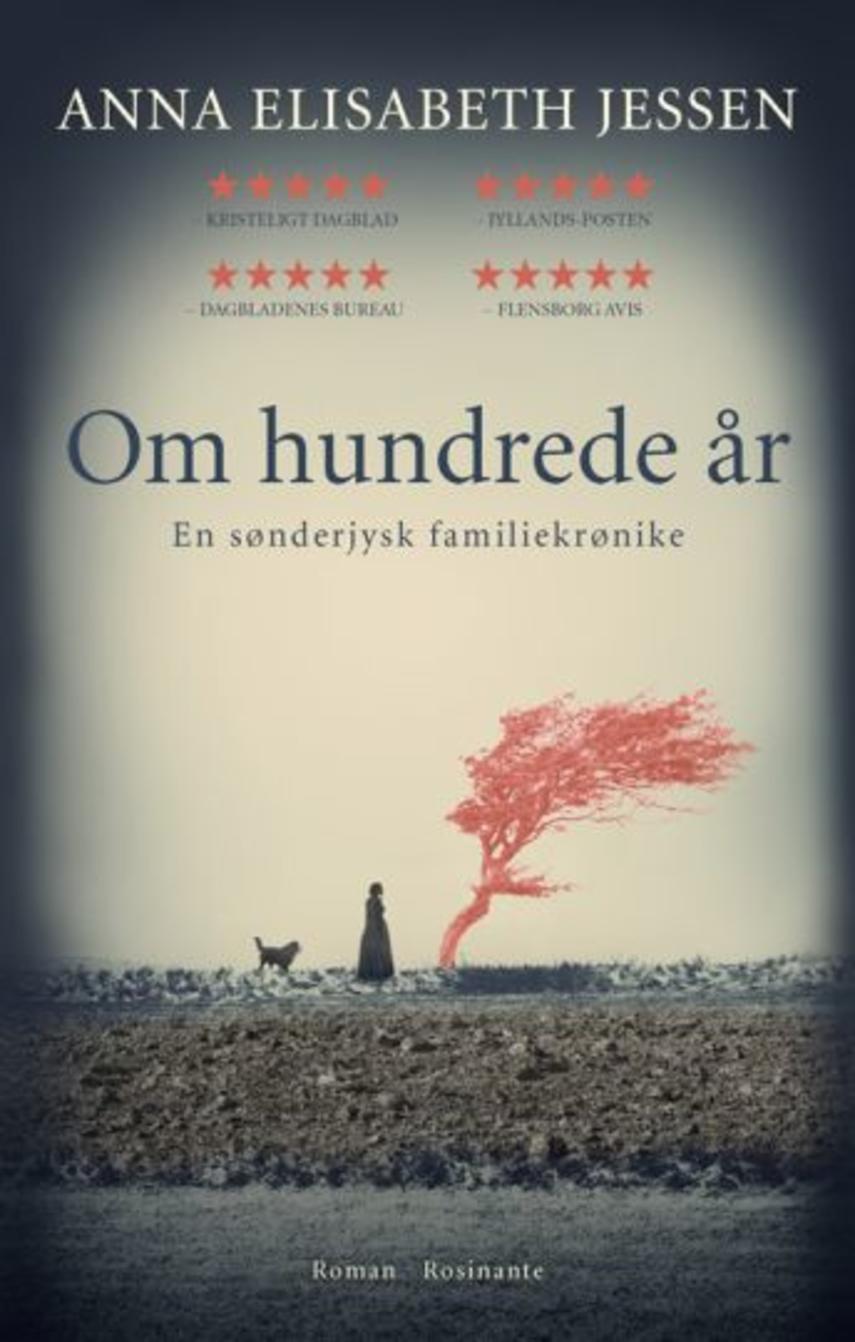 Anna Elisabeth Jessen: Om hundrede år : en sønderjysk familiekrønike : roman