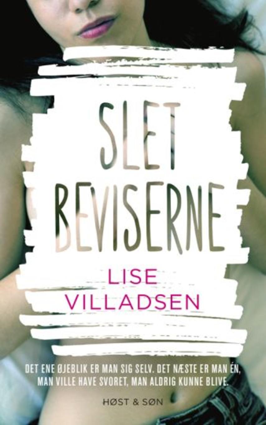 Lise Villadsen (f. 1985): Slet beviserne