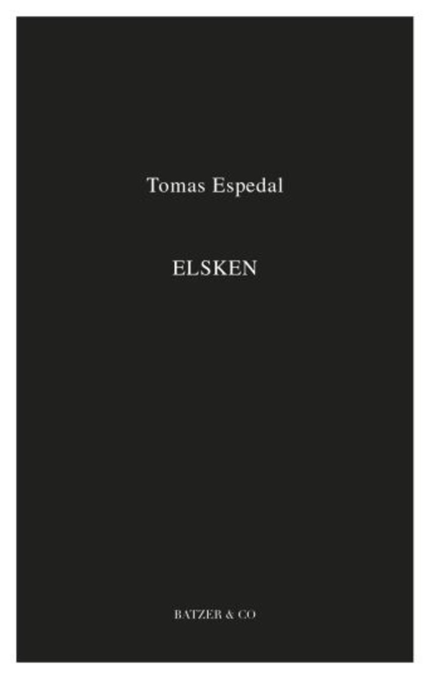 Tomas Espedal: Elsken