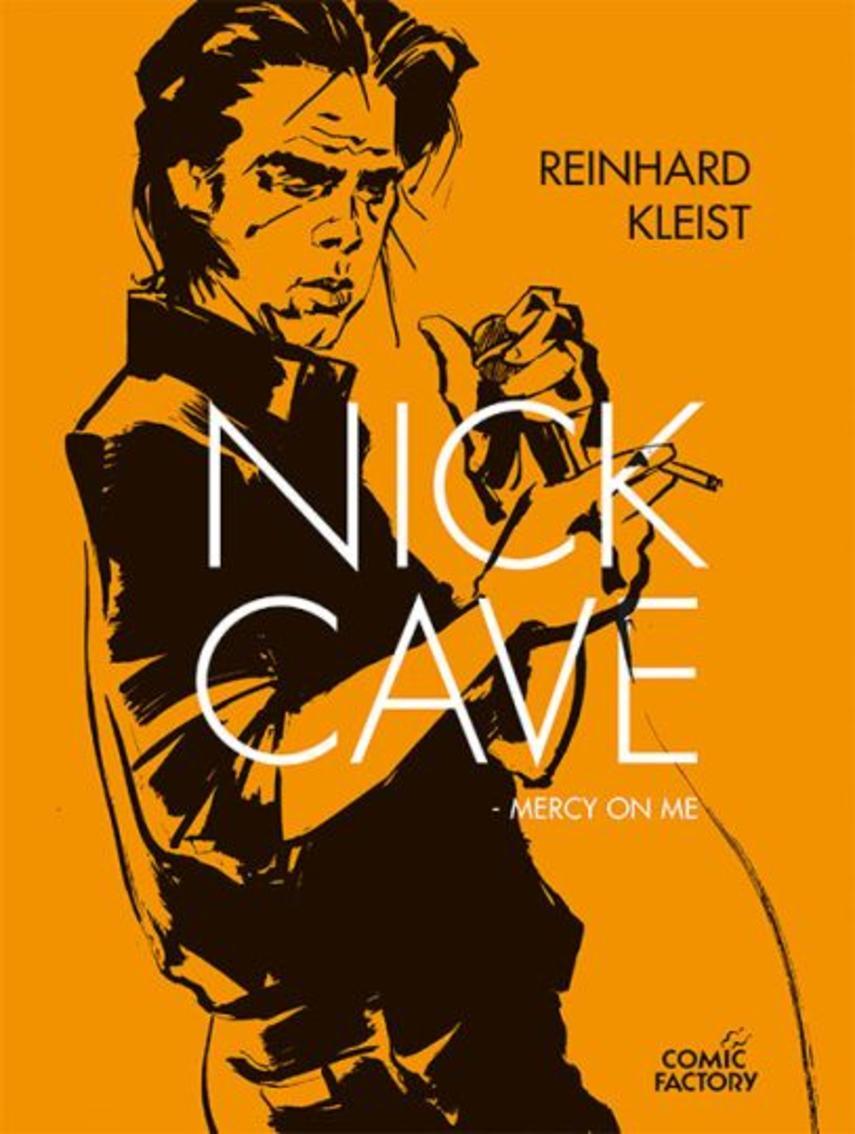 Reinhard Kleist (f. 1970): Nick Cave : mercy on me