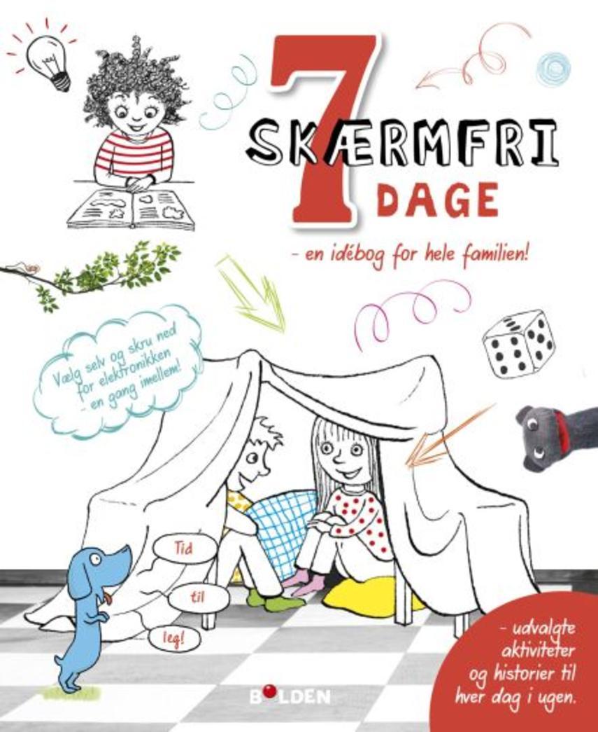 Fanny Bruun, Sofie Buhl: 7 skærmfri dage : en idébog for hele familien!