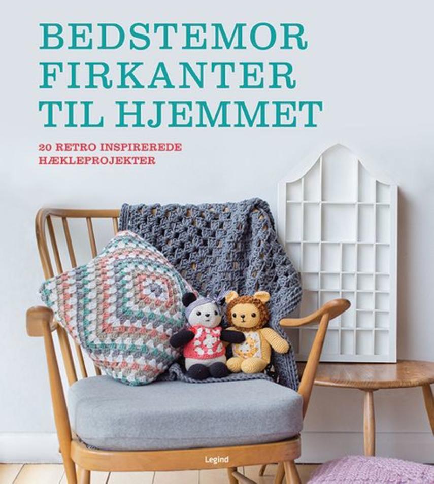 Emma Varnam: Bedstemorfirkanter til hjemmet : 20 retro-inspirerede hækleprojekter