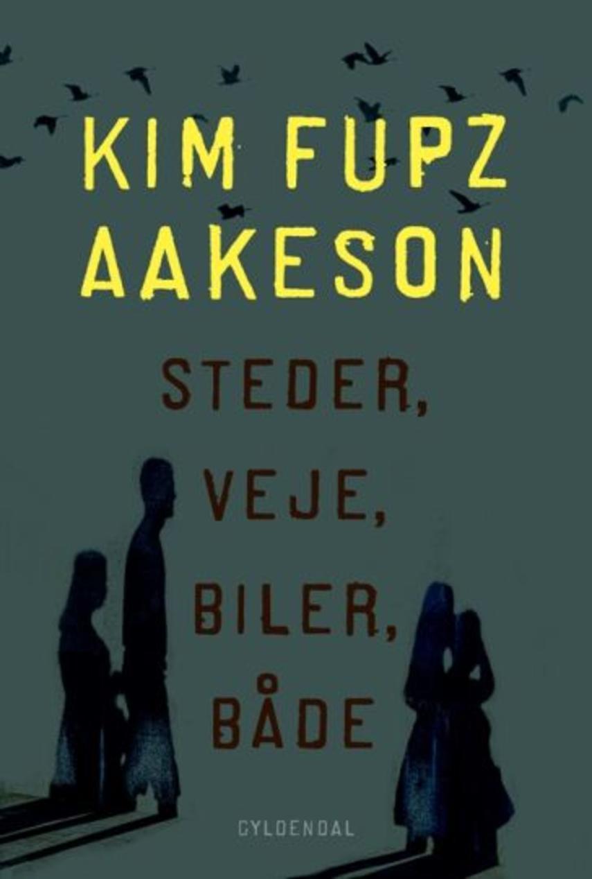 Kim Fupz Aakeson: Steder, veje, biler, både