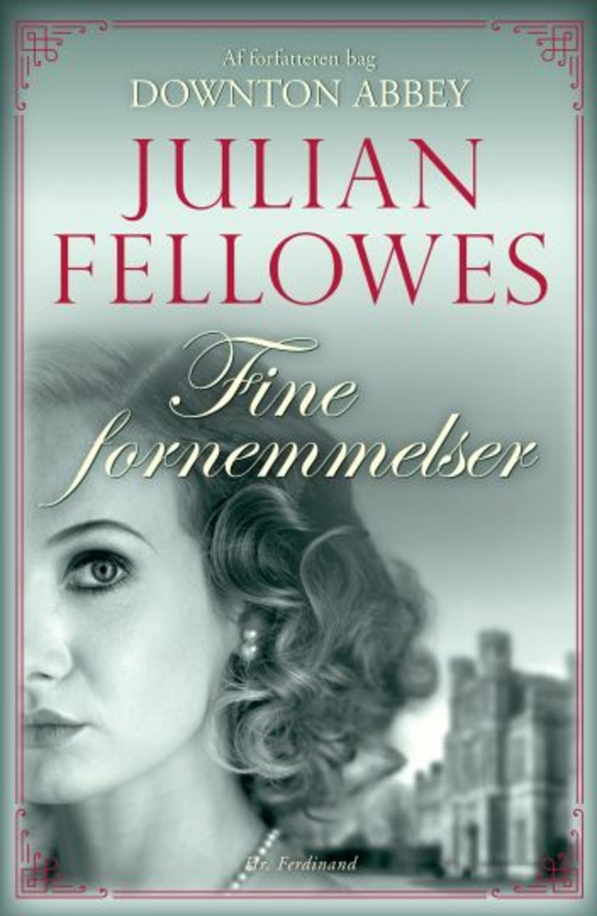 Julian Fellowes: Fine fornemmelser : roman