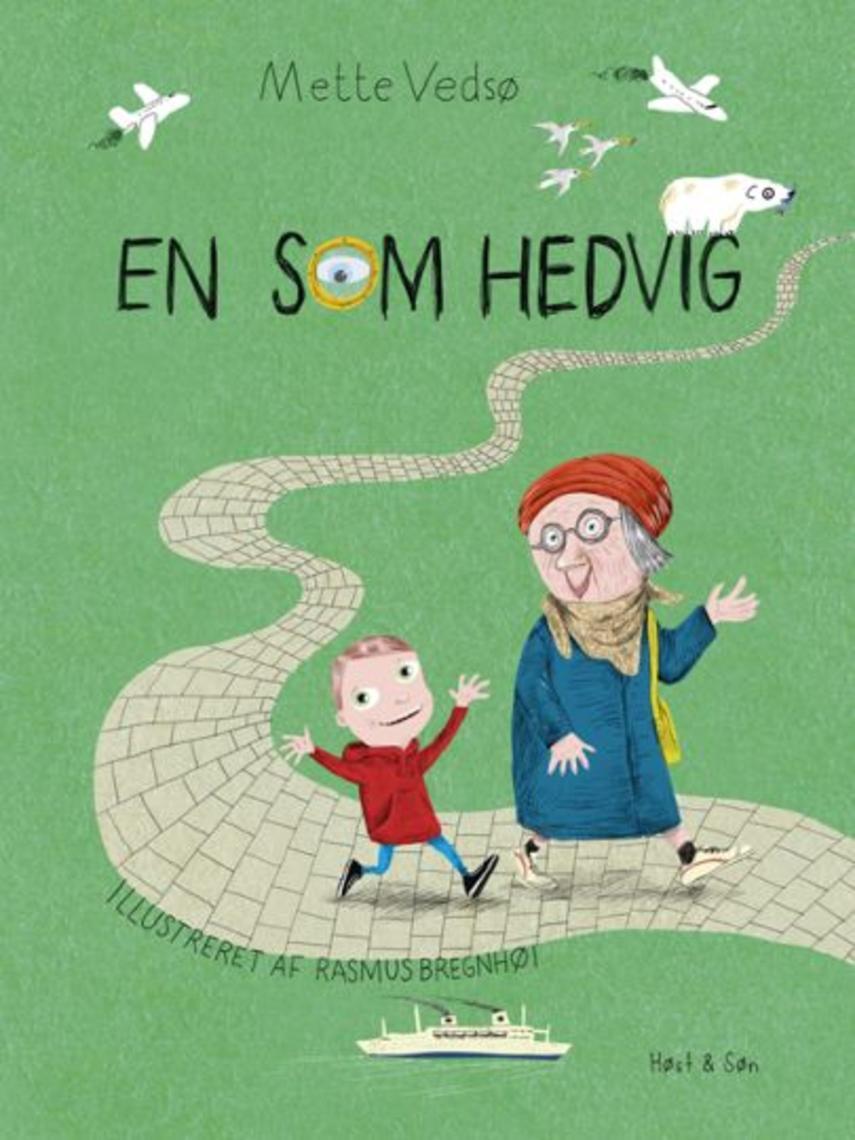 Mette Vedsø, Rasmus Bregnhøi: En som Hedvig