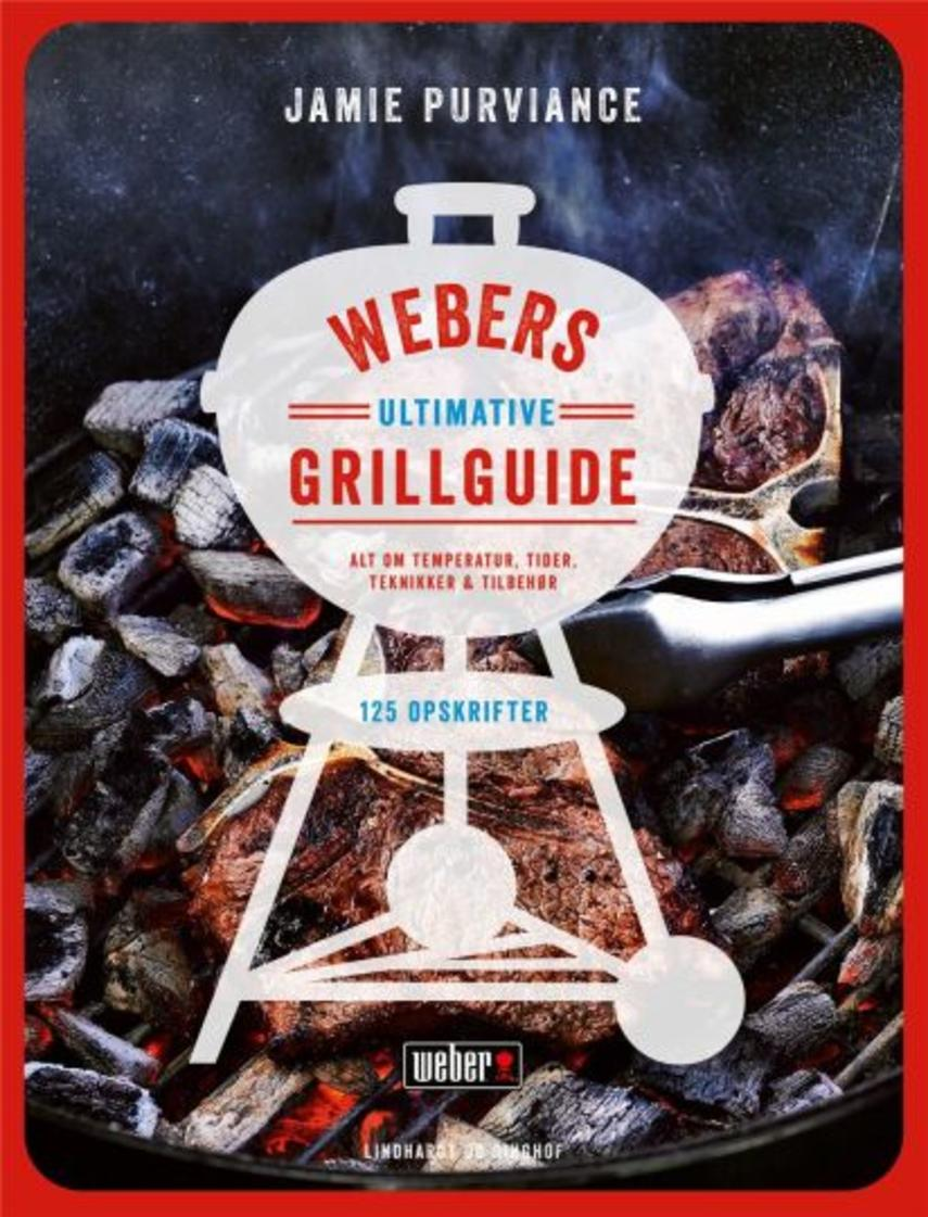 Jamie Purviance: Webers ultimative grillbog