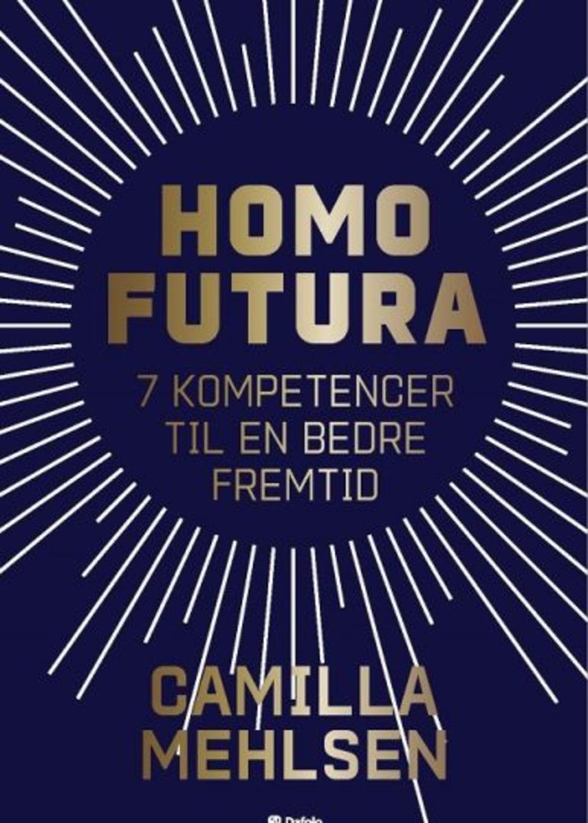 Camilla Mehlsen: Homo futura : 7 kompetencer til en bedre fremtid
