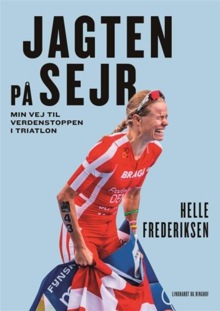 Helle Frederiksen (f. 1981), Mathias Lindholm Jørgensen: Jagten på sejr : min vej til verdenstoppen i triatlon
