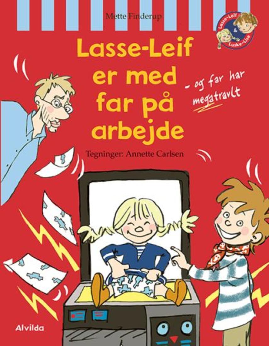 Mette Finderup, Annette Carlsen (f. 1955): Lasse-Leif er med far på arbejde