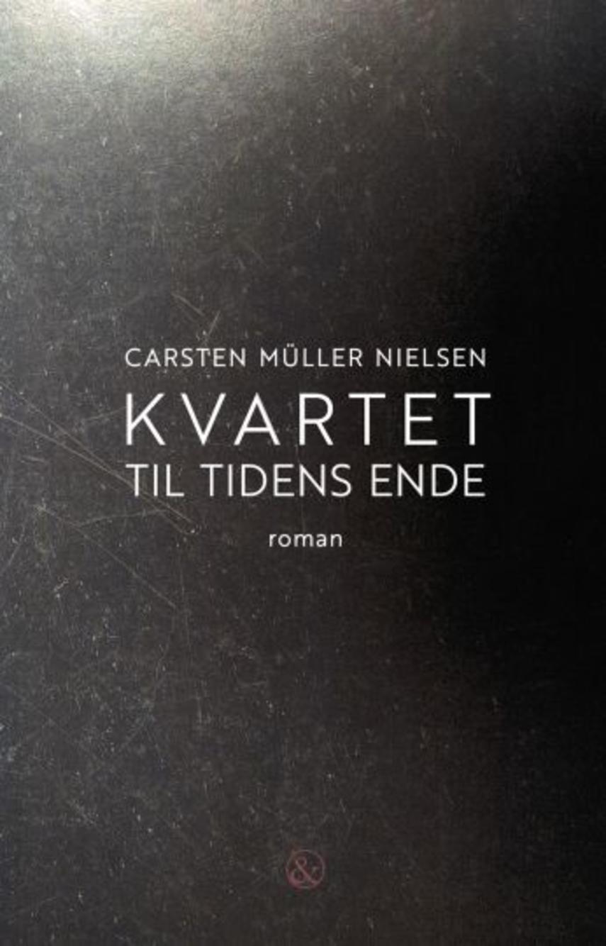 Carsten Müller Nielsen: Kvartet til tidens ende : roman