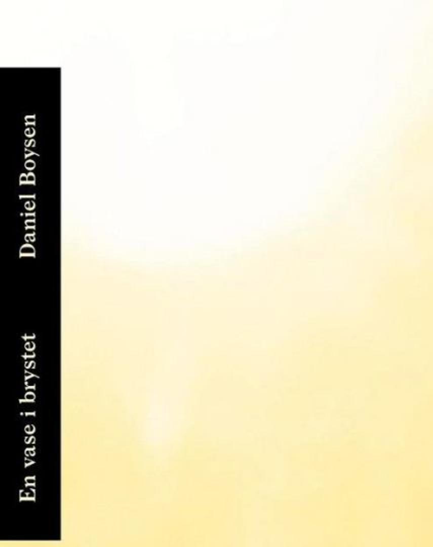 Daniel Boysen (f. 1986): En vase i brystet