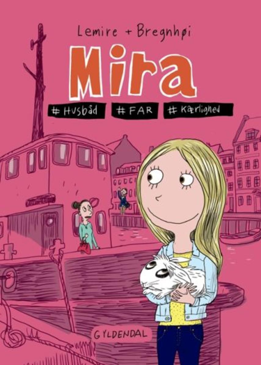 Sabine Lemire, Rasmus Bregnhøi: Mira - #husbåd #far #kærlighed