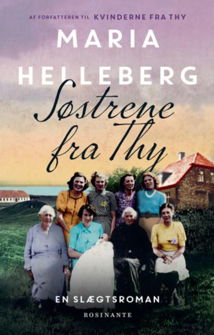 Maria Helleberg: Søstrene fra Thy : roman