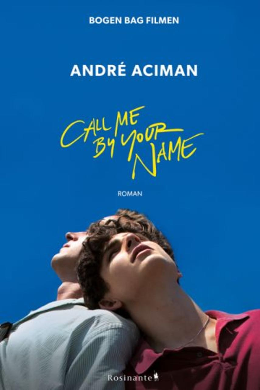 André Aciman: Call me by your name : roman