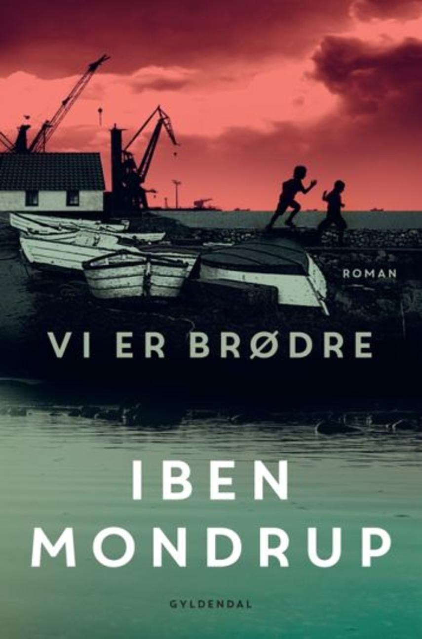 Iben Mondrup: Vi er brødre : roman