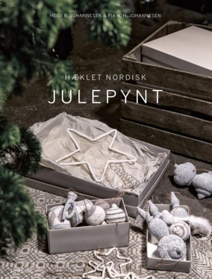 Heidi B. Johannesen, Pia H. H. Johannesen: Hæklet nordisk julepynt